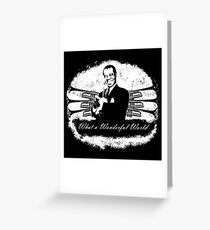 Louis Armstrong - What a Wonderful World Greeting Card