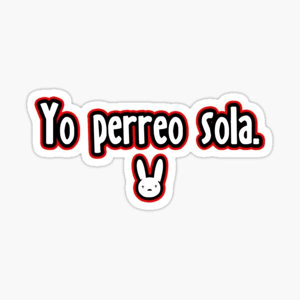 Yo Perreo Sola Bad Bunny Sticker By Blazikin Redbubble
