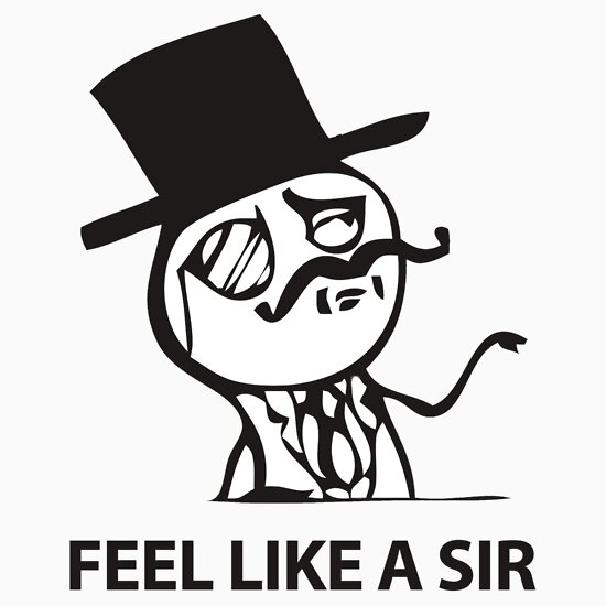 TShirtGifter presents: Feel Like A Sir
