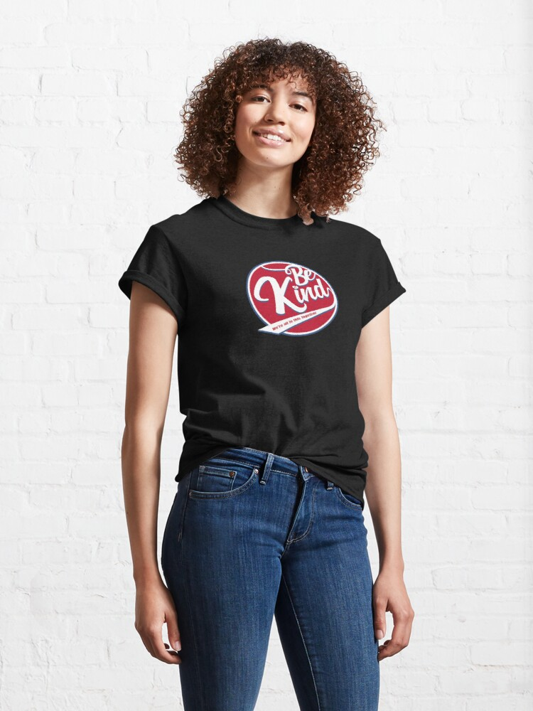 Alternate view of Be Kind - We're all in this together Classic T-Shirt