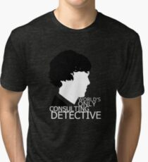 World's Only Consulting Detective V2 (for dark coloured tops) Tri-blend T-Shirt
