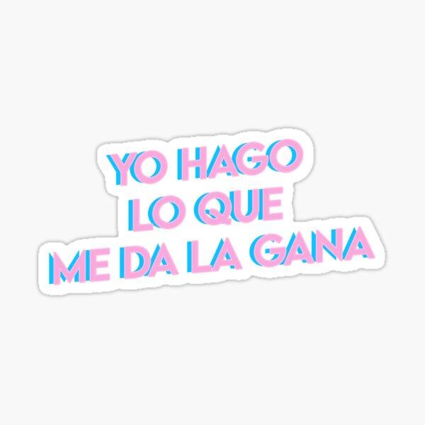 Yo Hago Lo Que Me Da La Gana YHLQMDLG Azul / Rosa Pegatina