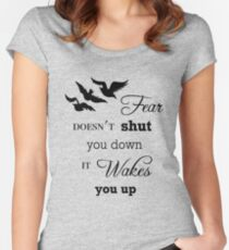 Fear Doesn't Shut You Down (B) Women's Fitted Scoop T-Shirt