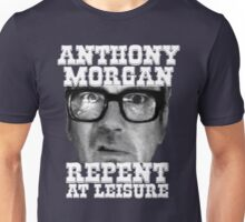 Anthony Morgan - Repent At Leisure (white) Unisex T-Shirt