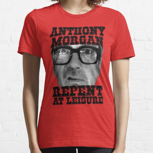 Anthony Morgan - Repent At Leisure (Black) Essential T-Shirt
