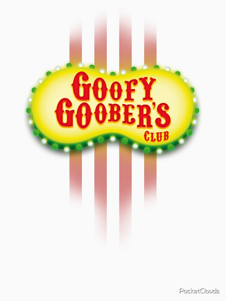 Goofy Goober's Club! | Unisex T-Shirt