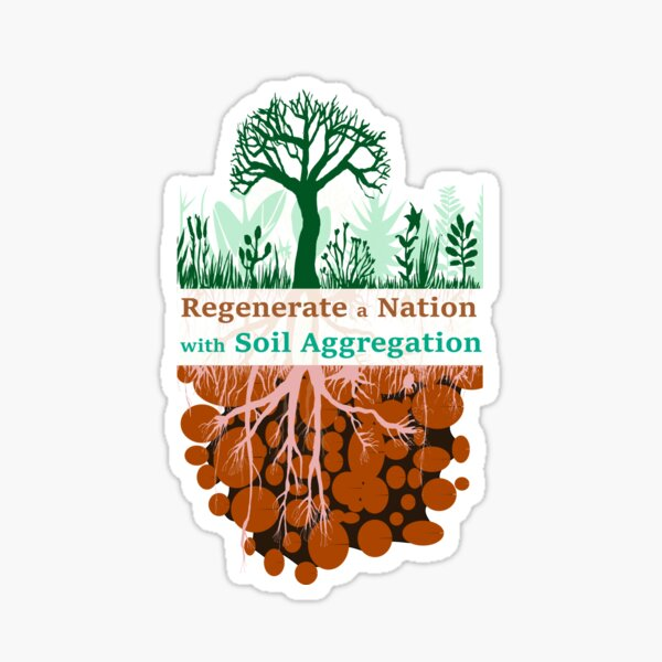 Regenerate a Nation with Soil Aggregation Pin Button Sticker