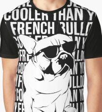 My French Bulldog is Cooler Than You Graphic T-Shirt