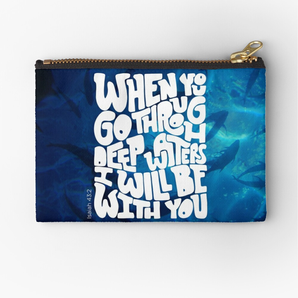 Through deep waters God is with you Zipper Pouch