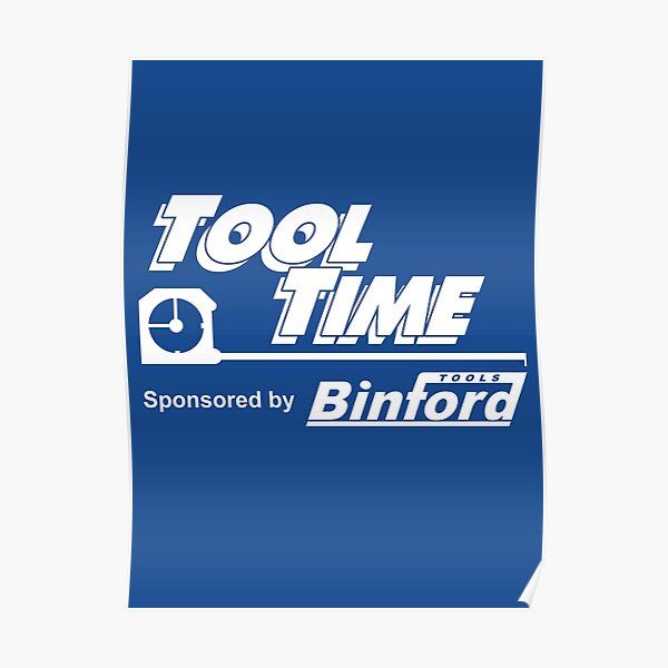 Tool Time sponsored by Binford Tools Poster