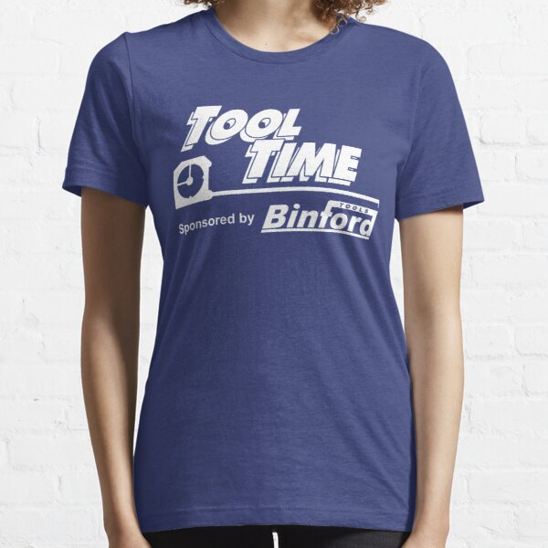 Tool Time sponsored by Binford Tools Essential T-Shirt