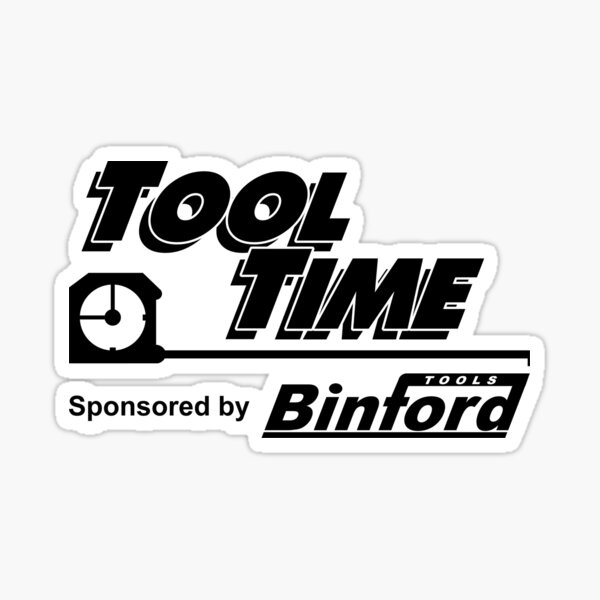 Tool Time sponsored by Binford Tools Sticker