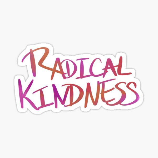 Radical Kindness Sticker