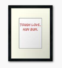 tough love, hun bun Framed Print