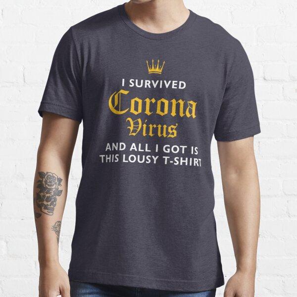 Ich habe Coronavirus überlebt (und alles, was ich bekam, war dieses miese T-Shirt) Essential T-Shirt