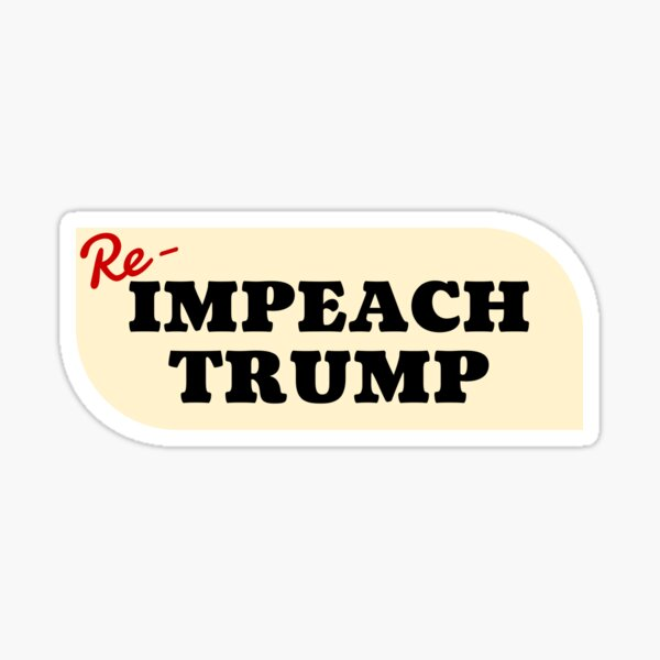Re-impeach Trump Glossy Sticker