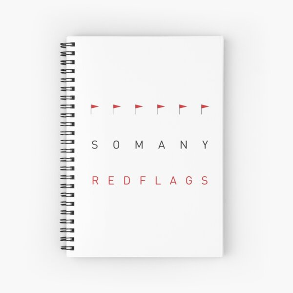 So many red flags tee shirt Spiral Notebook