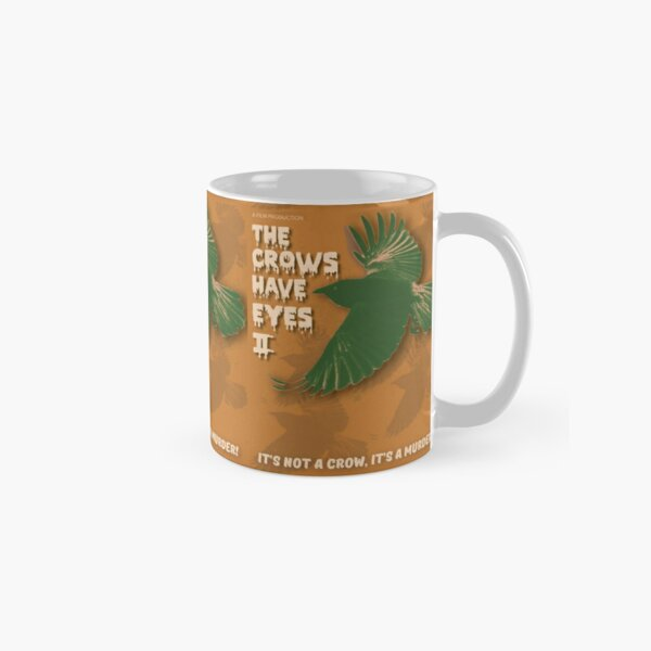 The Crows Have Eyes 2 Classic Mug