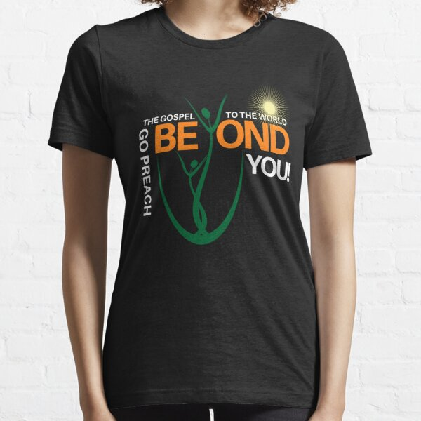 Go Preach The Gospel To The World Beyond You - Bible Quotes T-Shirt  Essential T-Shirt