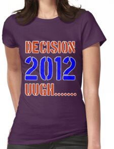 Decision 2012 Womens Fitted T-Shirt