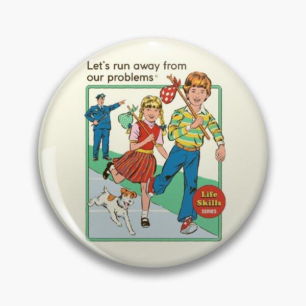 Let's Run Away Pin