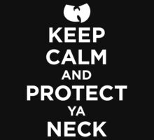 Keep Calm and Protect Ya Neck.