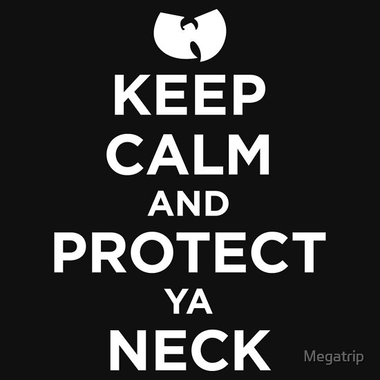TShirtGifter presents: Keep Calm and Protect Ya Neck.