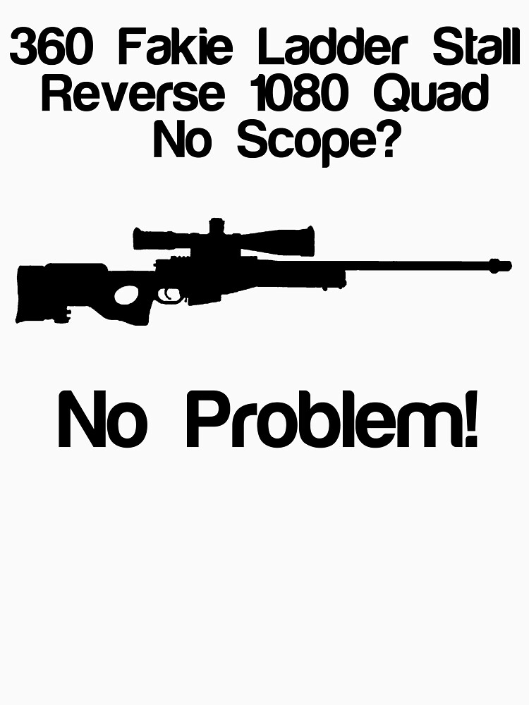 No Scope? No Problem! | Unisex T-Shirt