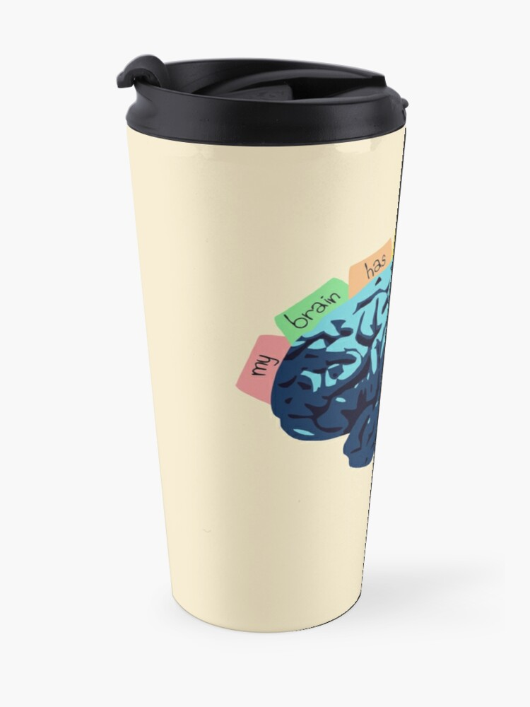 Alternate view of My Brain Has Too Many Tabs Open Travel Mug