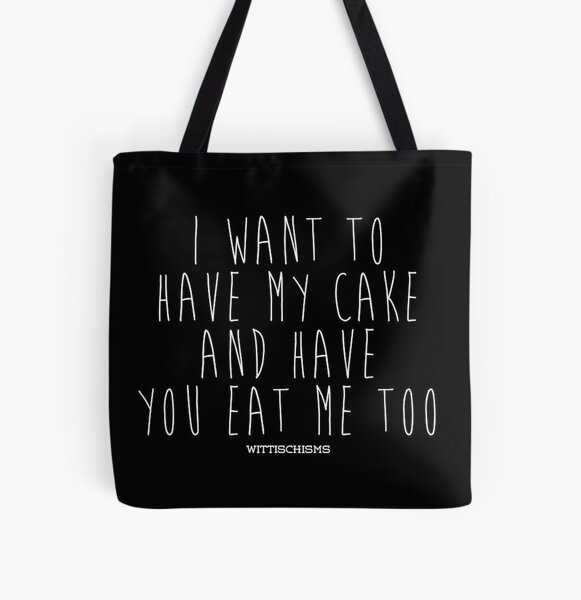 Have My Cake and Eat It Too All Over Print Tote Bag