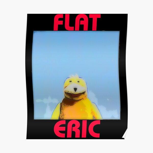 Flat Eric Poster