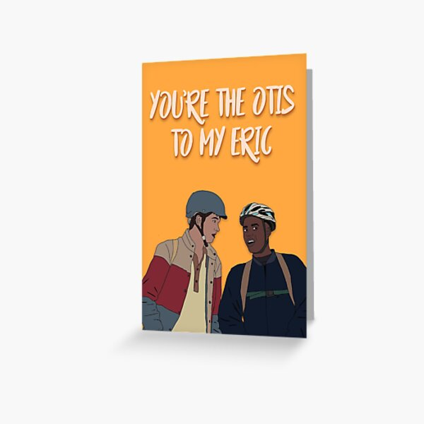 Otis to my Eric Greeting Card