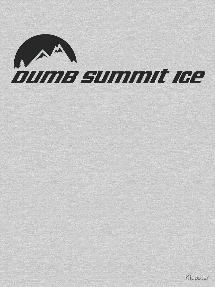 Dumb... Summit Ice | Unisex T-Shirt