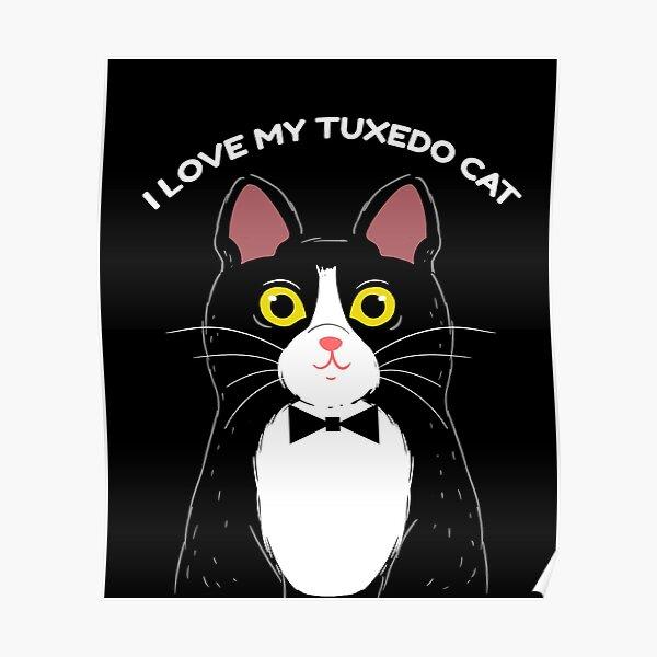 I Love My Tuxedo Cat Poster
