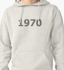 DOB - 1970 Pullover Hoodie