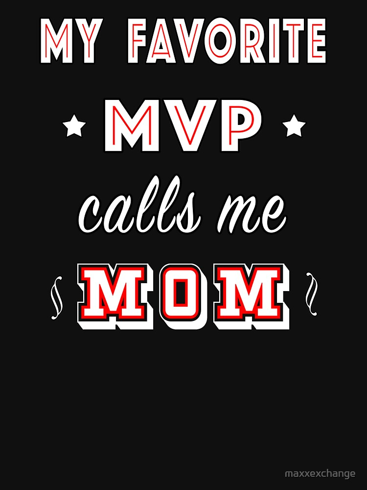 My Favorite MVP calls me Mom | Training Athlete. by maxxexchange