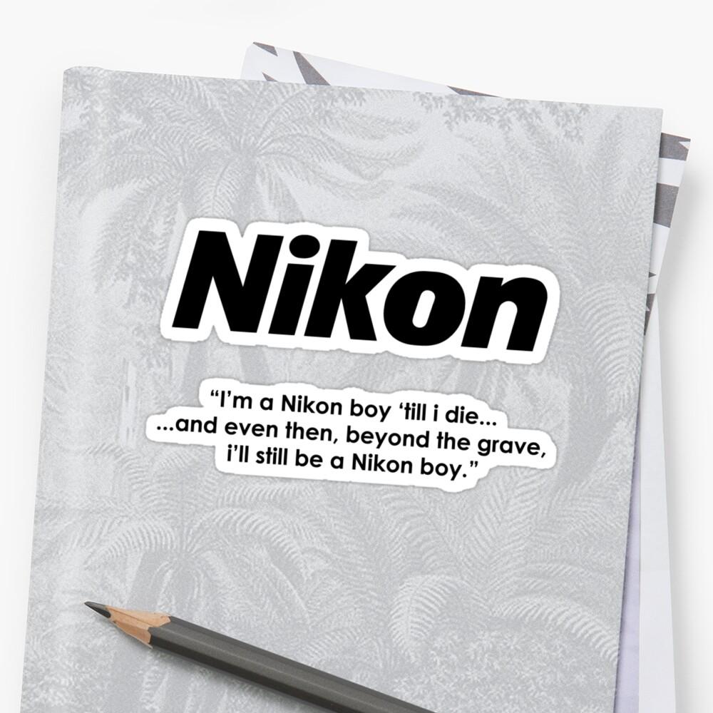 Nikon boy 'till i die! by photoshirt