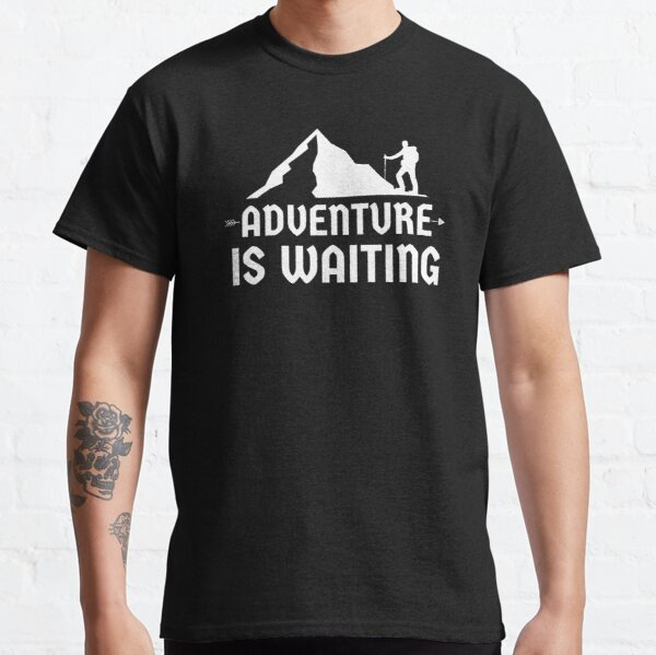Adventure Is Waiting Classic T-Shirt