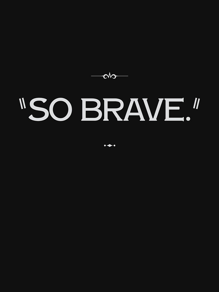 """""""SO BRAVE."""" by cisnormativity"""