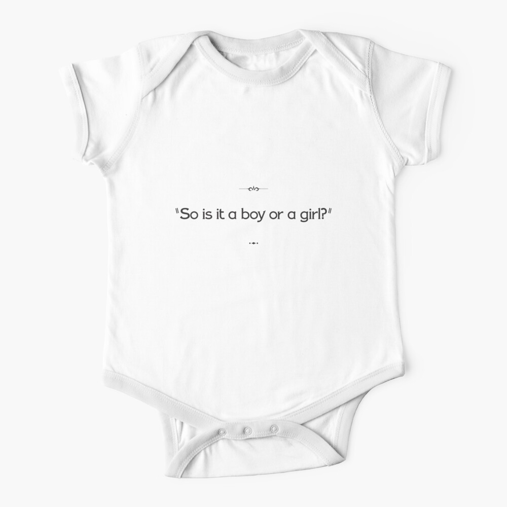 """""""So is it a boy or a girl?"""" Baby One-Piece"""