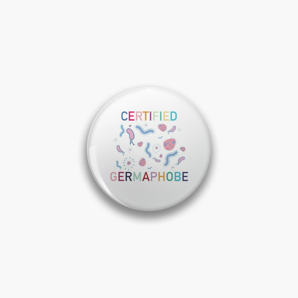 Certified germaphobe Pin