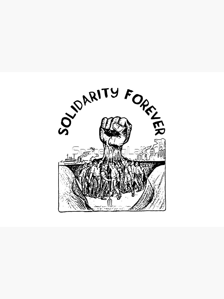 Solidarity Forever - IWW, Labor Union, Socialist, Leftist by SpaceDogLaika