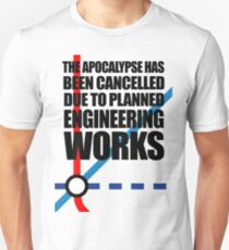 The Apocalypse Has Been Cancelled Due To Planned Engineering Works Unisex T-Shirt