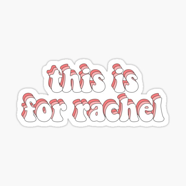 this is for rachel Sticker