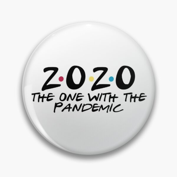 2020 the one with the pandemic Pin