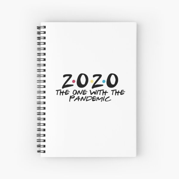 2020 the one with the pandemic Spiral Notebook