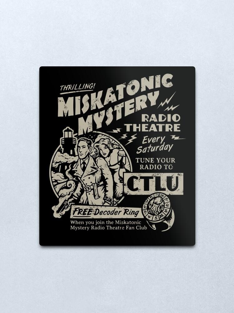 Alternate view of Miskatonic Mystery Radio Theatre Metal Print