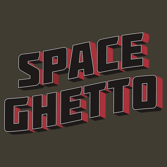TShirtGifter presents: Greetings from Spaceghetto