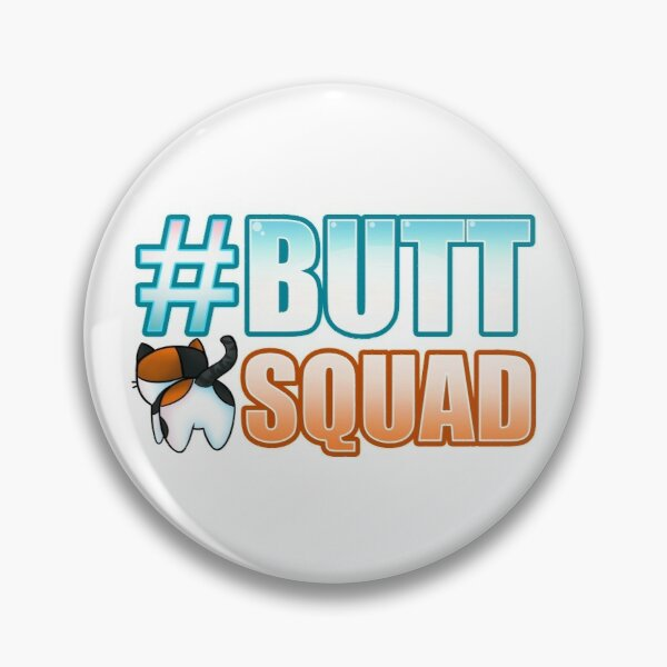 #ButtSquad Pin