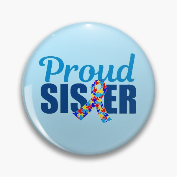 Proud Autism Sister Pin